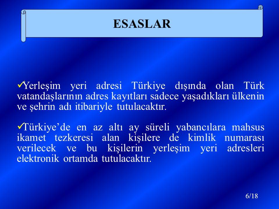 Yerleşim yeri adresi Türkiye dışında olan Türk vatandaşlarının adres kayıtları sadece yaşadıkları ülkenin ve şehrin adı itibariyle tutulacaktır.