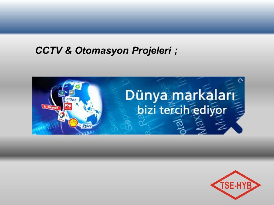 CCTV & Otomasyon Projeleri ;
