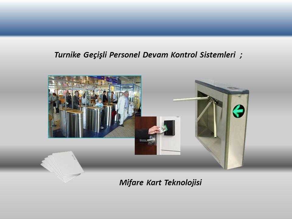 Turnike Geçişli Personel Devam Kontrol Sistemleri ; Mifare Kart Teknolojisi