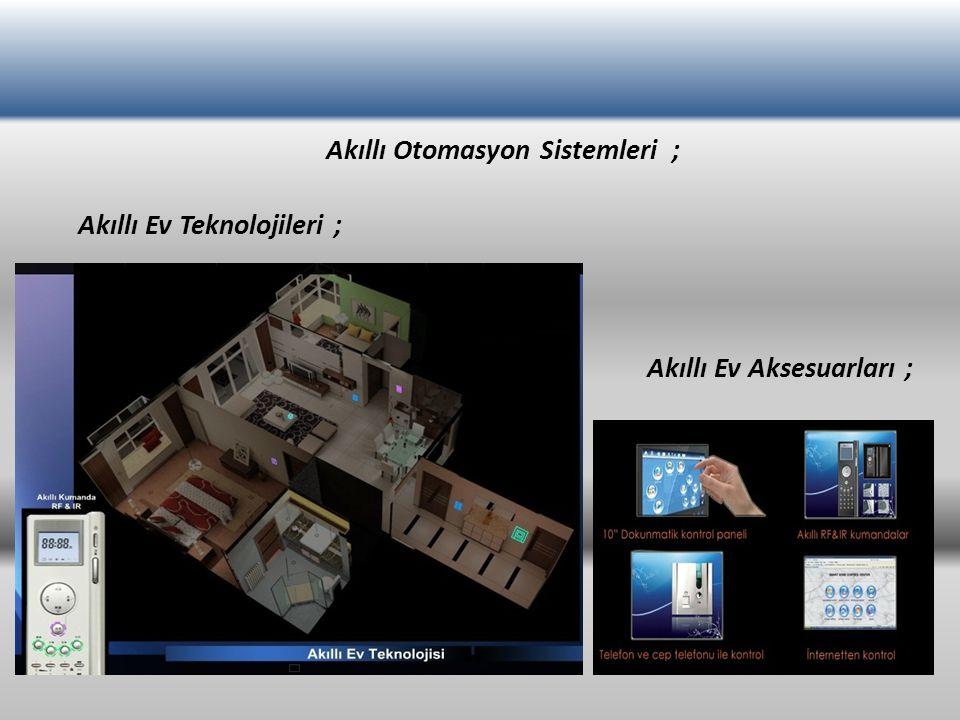 Akıllı Otomasyon Sistemleri ; Akıllı Ev Teknolojileri ; Akıllı Ev Aksesuarları ;
