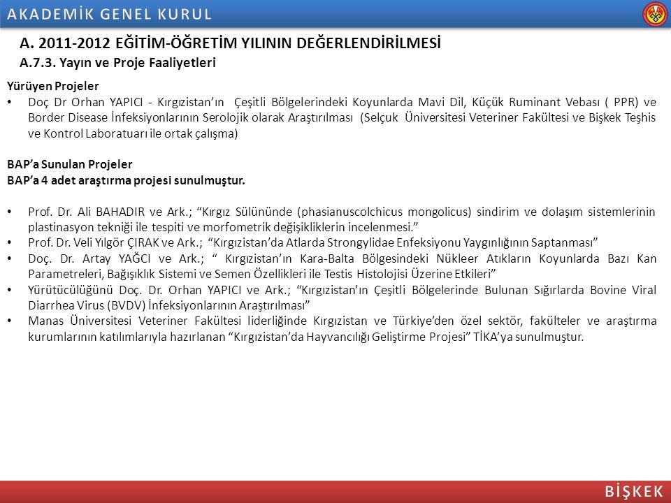 A. 2011-2012 EĞİTİM-ÖĞRETİM YILININ DEĞERLENDİRİLMESİ A.7.3. Yayın ve Proje Faaliyetleri Yürüyen Projeler Doç Dr Orhan YAPICI - Kırgızistan'ın Çeşitli