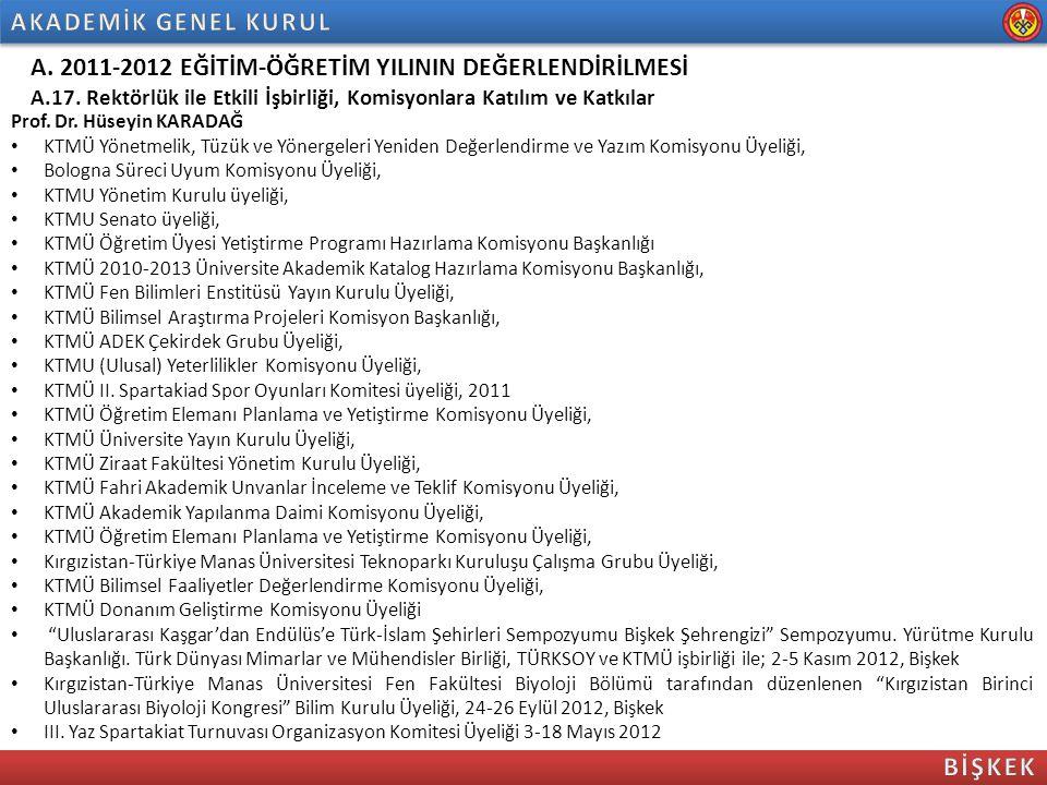 A. 2011-2012 EĞİTİM-ÖĞRETİM YILININ DEĞERLENDİRİLMESİ A.17. Rektörlük ile Etkili İşbirliği, Komisyonlara Katılım ve Katkılar Prof. Dr. Hüseyin KARADAĞ