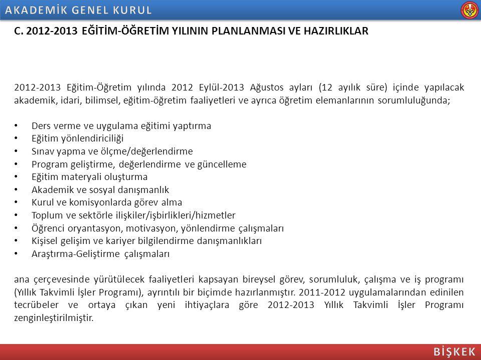 C. 2012-2013 EĞİTİM-ÖĞRETİM YILININ PLANLANMASI VE HAZIRLIKLAR 2012-2013 Eğitim-Öğretim yılında 2012 Eylül-2013 Ağustos ayları (12 ayılık süre) içinde