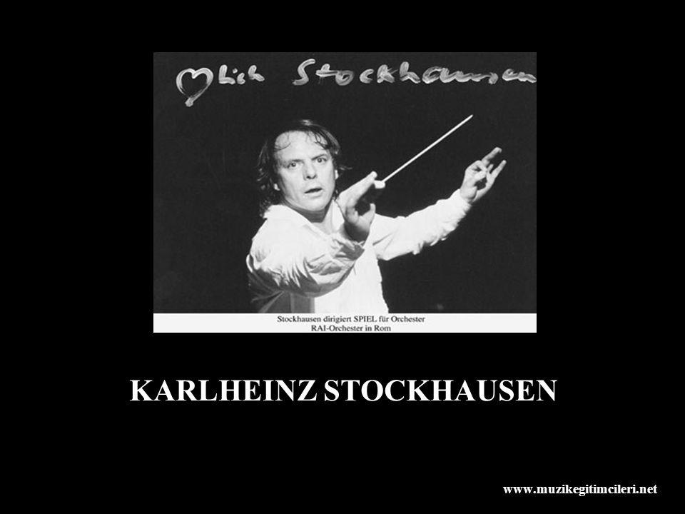KARLHEINZ STOCKHAUSEN www.muzikegitimcileri.net