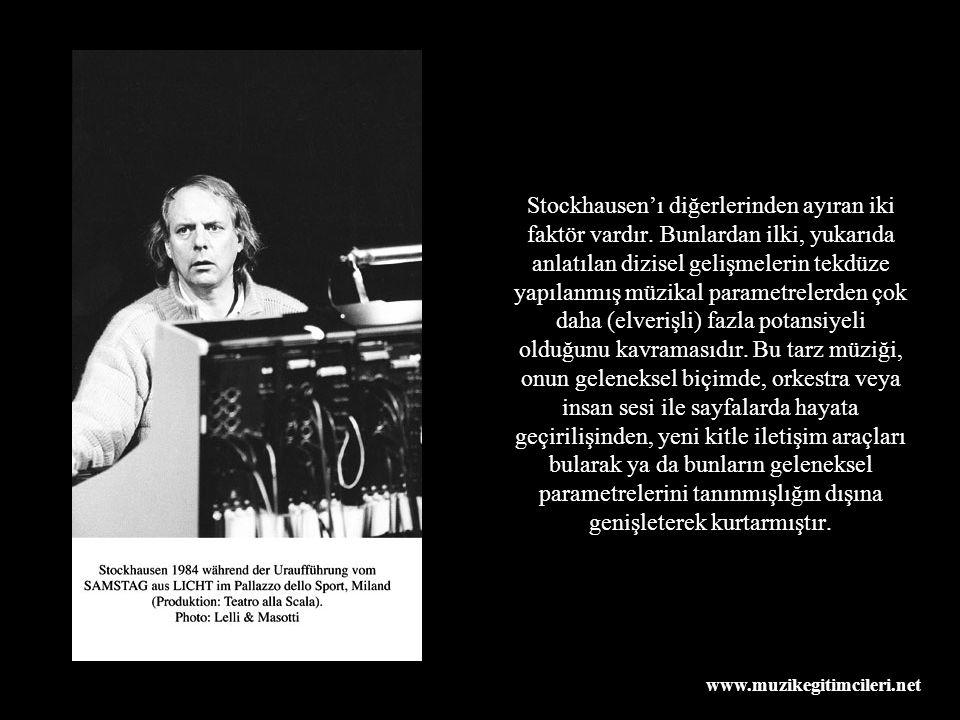 Stockhausen'ı diğerlerinden ayıran iki faktör vardır.