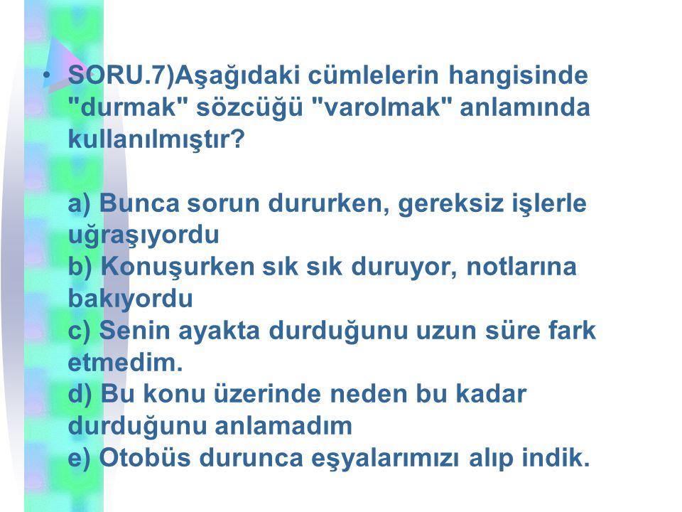 SORU.28)Aşağıdakilerin hangisinde Anonim Halk edebiyatı nazım biçimleri bir arada verilmiştir.
