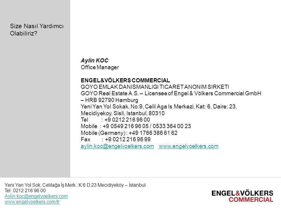 I International License Partner Meeting E&V Commercial I March 2010 Hamburg6 Size Nasıl Yardımcı Olabiliriz? Aylin KOC Office Manager ENGEL&VÖLKERS CO