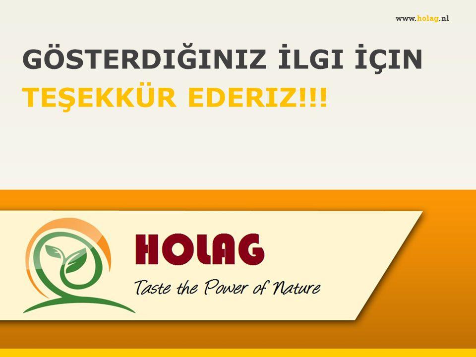 GÖSTERDIĞINIZ İLGI İÇIN TEŞEKKÜR EDERIZ!!! www.holag.nl
