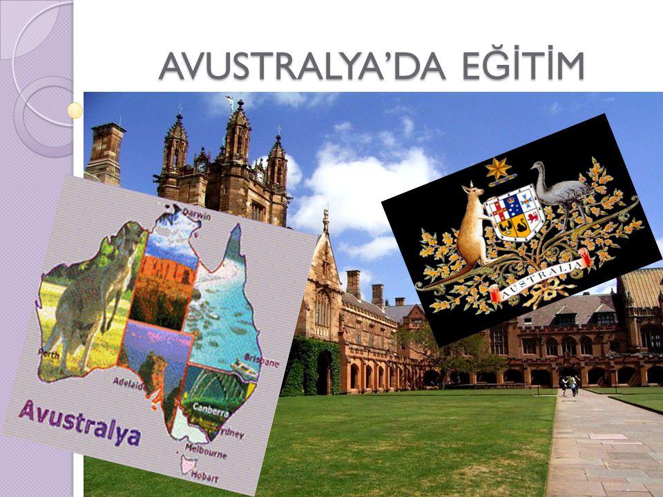EYALETLERE GÖRE E Ğİ T İ M YAPISI 3- Tasmanya Eyaleti Okul öncesi eğitime 4 yaşında başlanır.