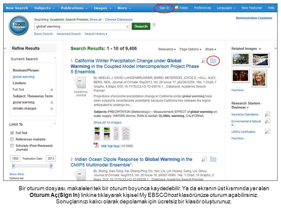Bir oturum dosyası, makaleleri tek bir oturum boyunca kaydedebilir.