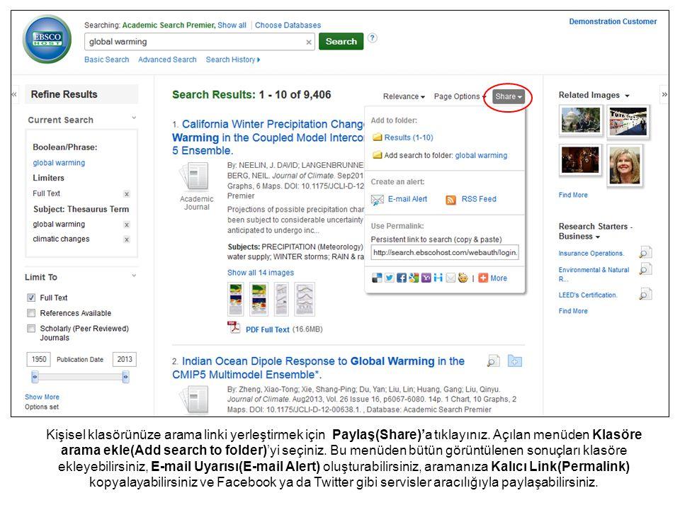Kişisel klasörünüze arama linki yerleştirmek için Paylaş(Share)'a tıklayınız. Açılan menüden Klasöre arama ekle(Add search to folder)'yi seçiniz. Bu m