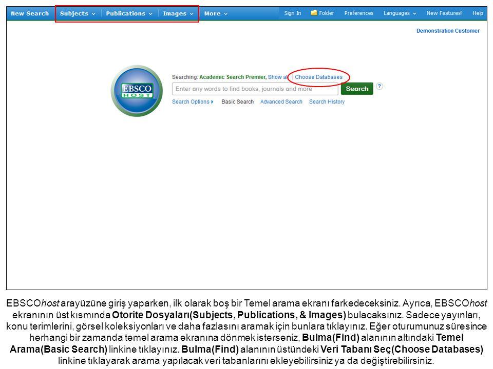 EBSCOhost arayüzüne giriş yaparken, ilk olarak boş bir Temel arama ekranı farkedeceksiniz. Ayrıca, EBSCOhost ekranının üst kısmında Otorite Dosyaları(