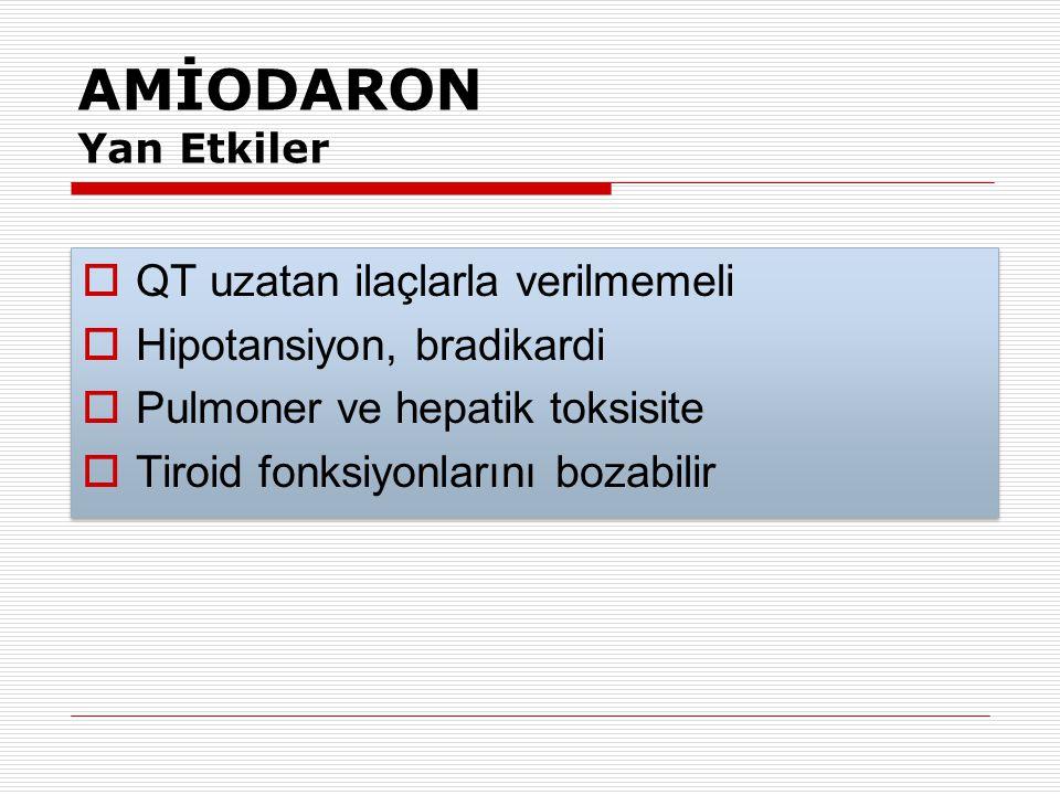 AMİODARON Doz  Diğer ritim bozuklukları 150 mg amiodaron 20ml %5 Dxt içinde 10- 15 dk 1 mg/dk 6 saat, 0.5 mg/dk 18 saat max: 900 mg/24 saat  Diğer r