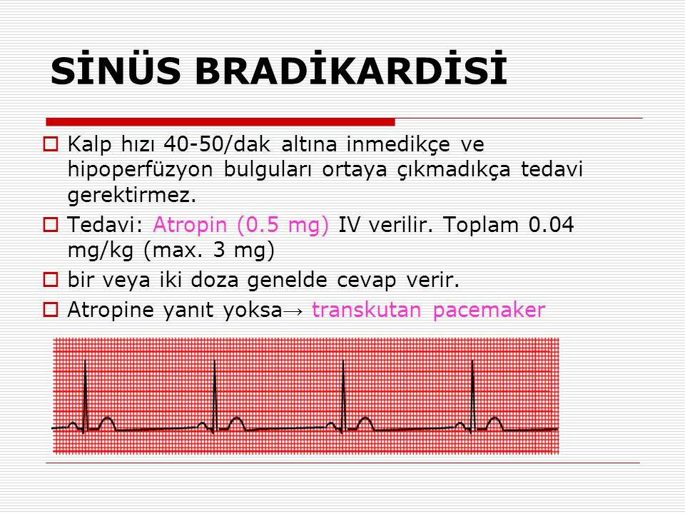 Gereksinim varsa ABC sağla ve destekle Oksijen ver Monitör ve EKG Damar yolu aç Gereksinim varsa ABC sağla ve destekle Oksijen ver Monitör ve EKG Dama