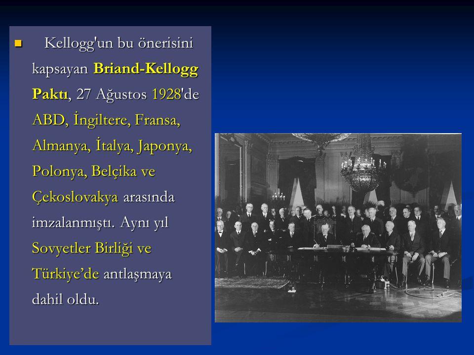 Kellogg'un bu önerisini kapsayan Briand-Kellogg Paktı, 27 Ağustos 1928'de ABD, İngiltere, Fransa, Almanya, İtalya, Japonya, Polonya, Belçika ve Çekosl
