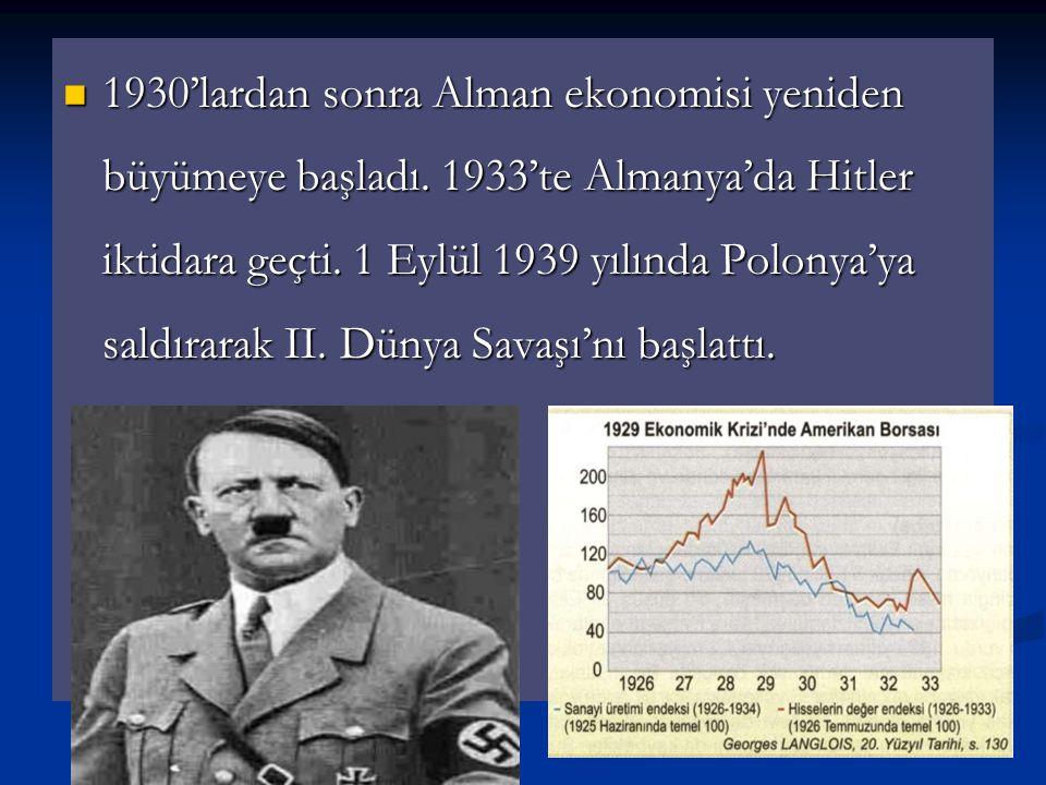 1930'lardan sonra Alman ekonomisi yeniden büyümeye başladı. 1933'te Almanya'da Hitler iktidara geçti. 1 Eylül 1939 yılında Polonya'ya saldırarak II. D