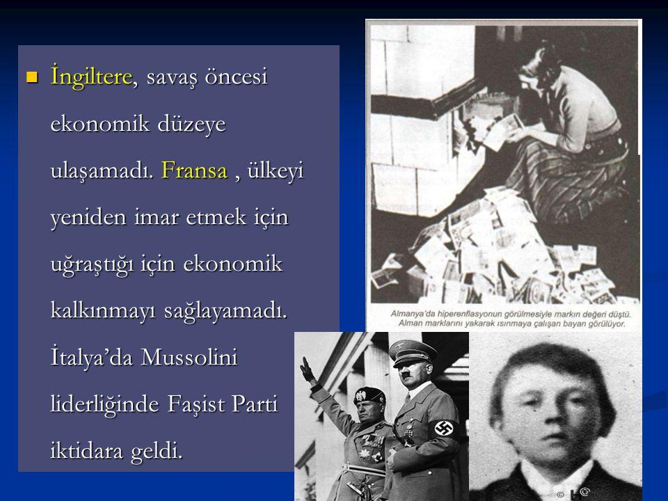 İngiltere, savaş öncesi ekonomik düzeye ulaşamadı. Fransa, ülkeyi yeniden imar etmek için uğraştığı için ekonomik kalkınmayı sağlayamadı. İtalya'da Mu
