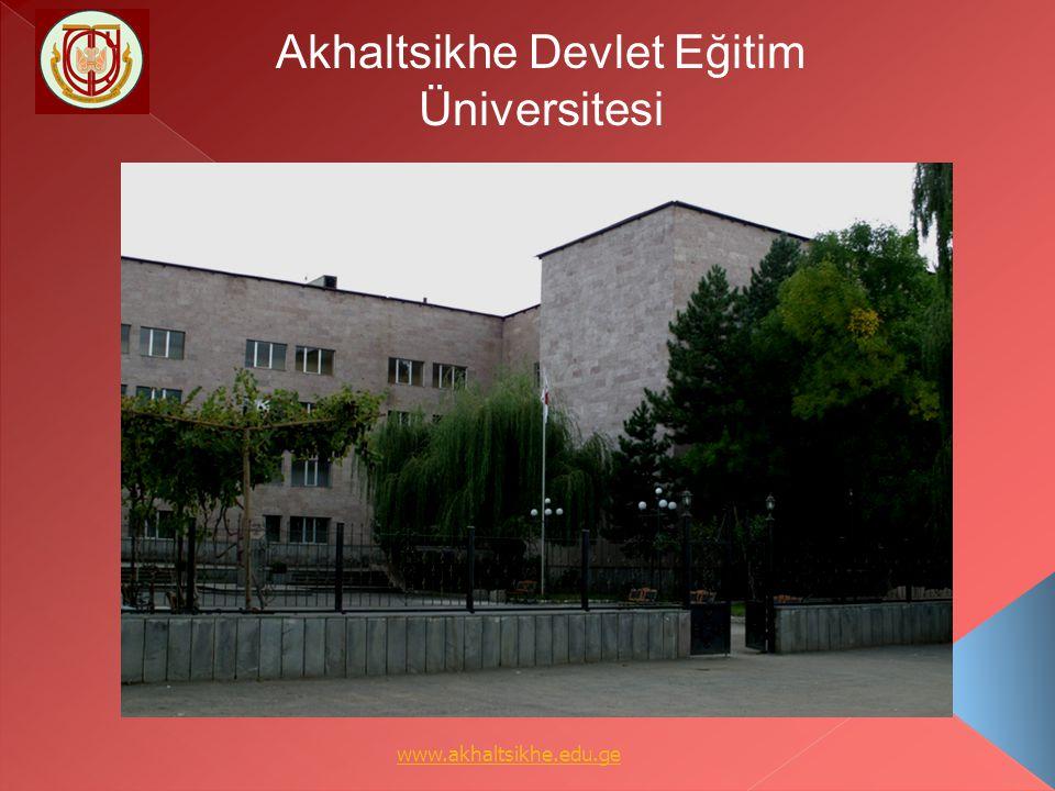 Akhaltsikhe Devlet Eğitim Üniversitesi www.akhaltsikhe.edu.ge