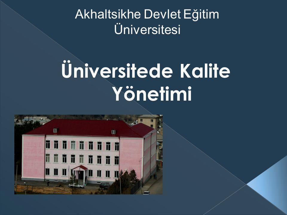 Üniversitede Kalite Yönetimi Akhaltsikhe Devlet Eğitim Üniversitesi