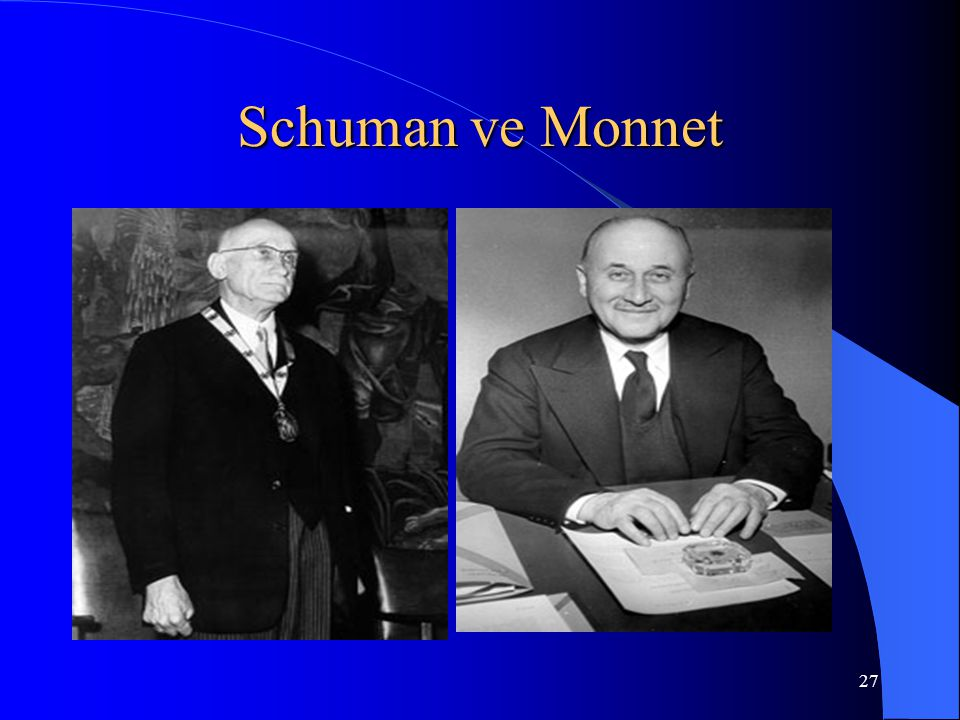 27 Schuman ve Monnet