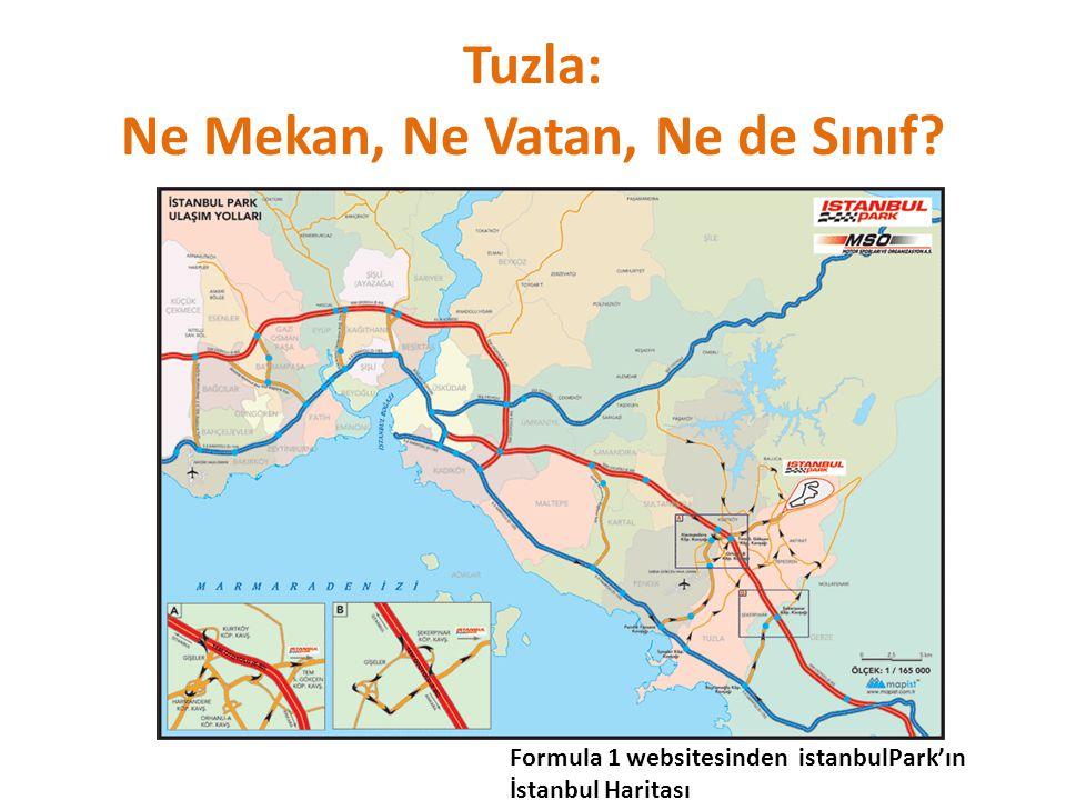 Tuzla: Ne Mekan, Ne Vatan, Ne de Sınıf? Formula 1 websitesinden istanbulPark'ın İstanbul Haritası