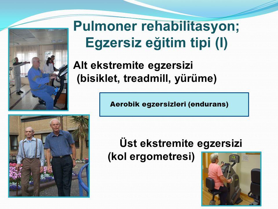 Pulmoner rehabilitasyon; Egzersiz eğitim tipi (I) Alt ekstremite egzersizi (bisiklet, treadmill, yürüme) Üst ekstremite egzersizi (kol ergometresi) Ae