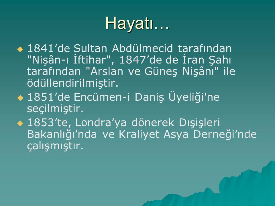 Hayatı…   1841'de Sultan Abdülmecid tarafından