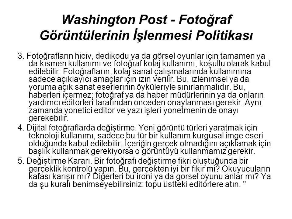 Washington Post - Fotoğraf Görüntülerinin İşlenmesi Politikası 3. Fotoğrafların hiciv, dedikodu ya da görsel oyunlar için tamamen ya da kısmen kullanı