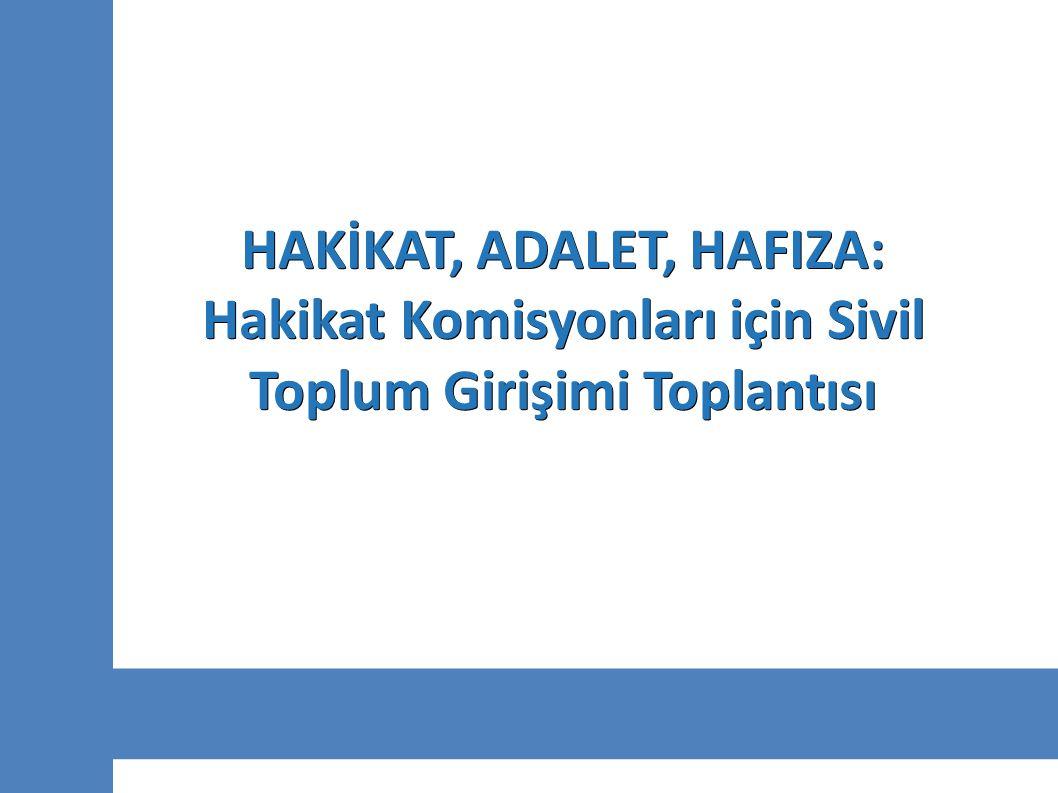 HAKİKAT, ADALET, HAFIZA: Hakikat Komisyonları için Sivil Toplum Girişimi Toplantısı