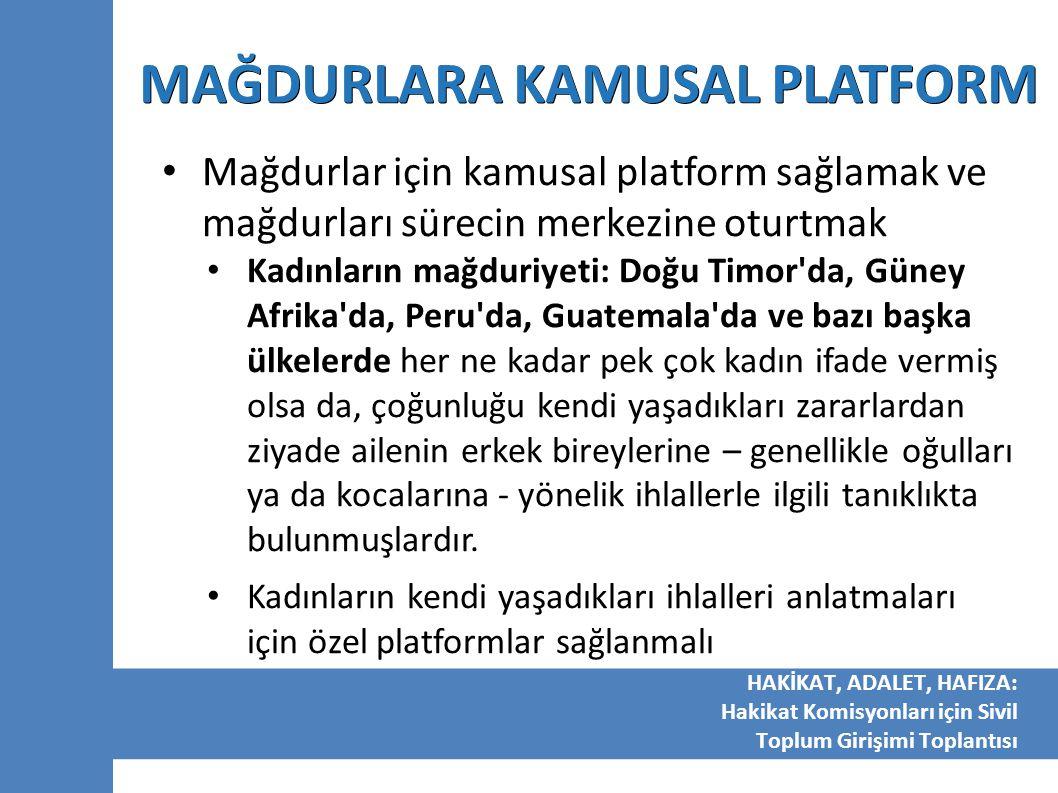 MAĞDURLARA KAMUSAL PLATFORM Mağdurlar için kamusal platform sağlamak ve mağdurları sürecin merkezine oturtmak Kadınların mağduriyeti: Doğu Timor'da, G