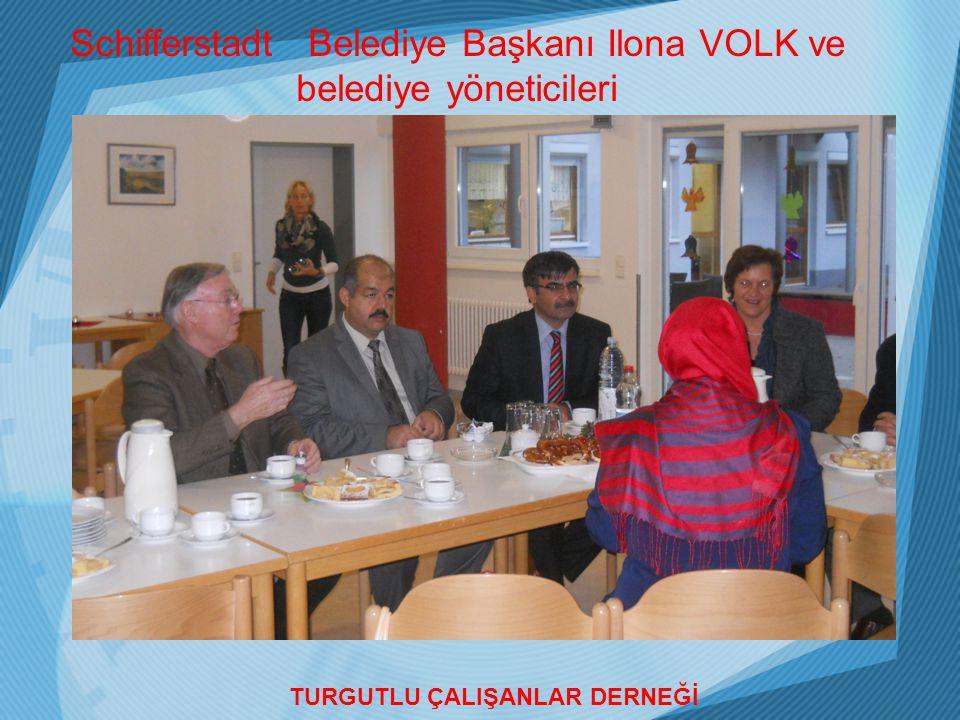 Schifferstadt Belediye Başkanı Ilona VOLK ve belediye yöneticileri TURGUTLU ÇALIŞANLAR DERNEĞİ