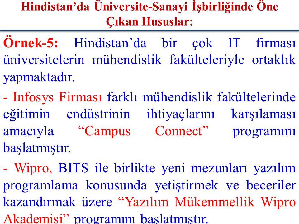Örnek-5: Hindistan'da bir çok IT firması üniversitelerin mühendislik fakülteleriyle ortaklık yapmaktadır. - Infosys Firması farklı mühendislik fakülte