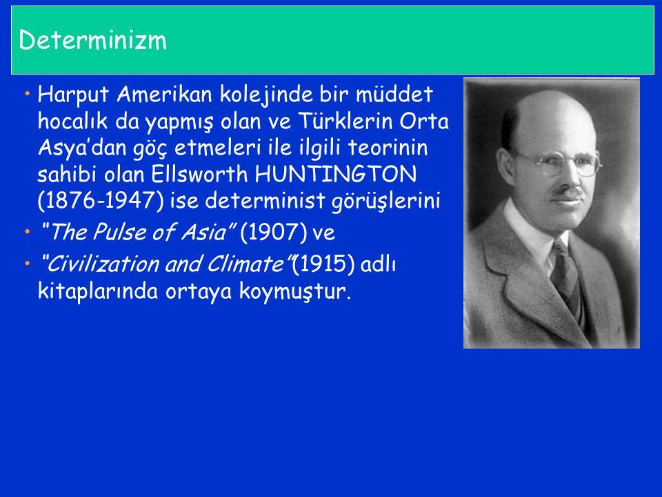 Determinizm Harput Amerikan kolejinde bir müddet hocalık da yapmış olan ve Türklerin Orta Asya'dan göç etmeleri ile ilgili teorinin sahibi olan Ellswo