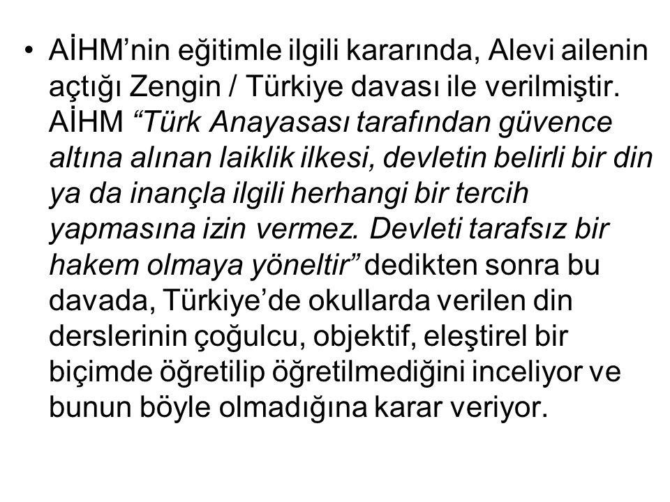 AİHM'nin eğitimle ilgili kararında, Alevi ailenin açtığı Zengin / Türkiye davası ile verilmiştir.