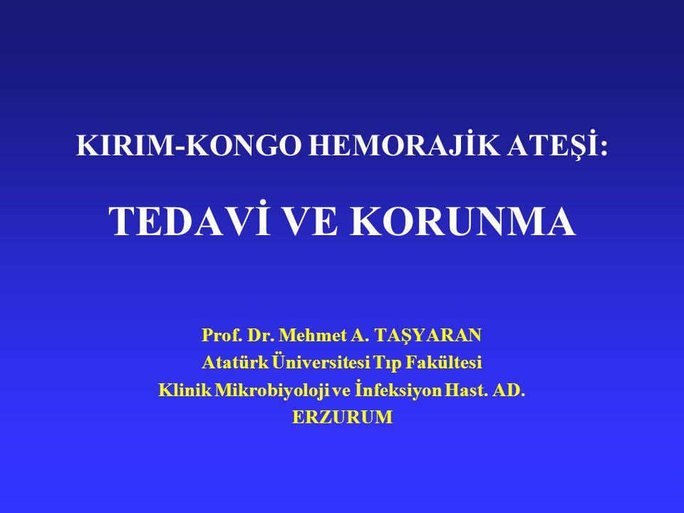 KIRIM-KONGO HEMORAJİK ATEŞİ: TEDAVİ VE KORUNMA Prof.