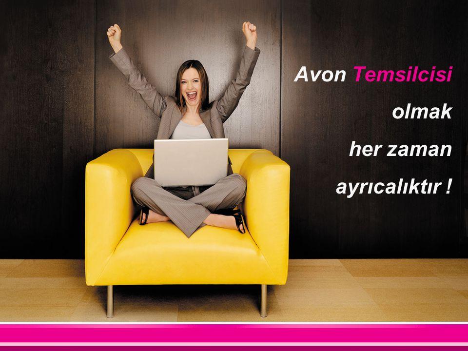 Avon Temsilcisi olmak her zaman ayrıcalıktır !