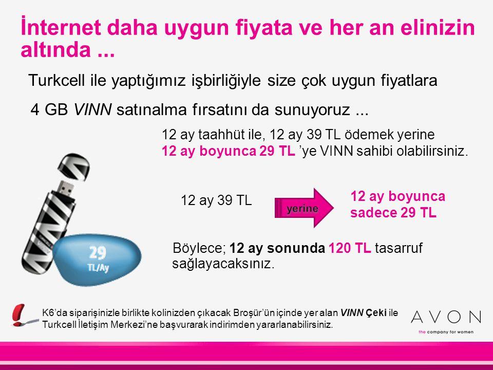 İnternet daha uygun fiyata ve her an elinizin altında... Turkcell ile yaptığımız işbirliğiyle size çok uygun fiyatlara 4 GB VINN satınalma fırsatını d