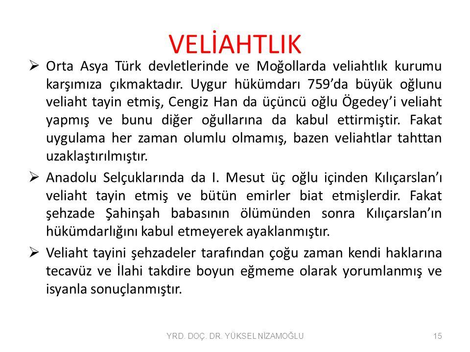 VELİAHTLIK  Orta Asya Türk devletlerinde ve Moğollarda veliahtlık kurumu karşımıza çıkmaktadır.