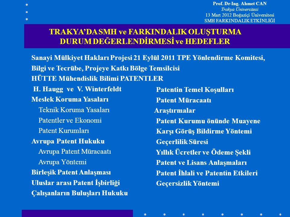 Sanayi Mülkiyet Hakları Projesi 21 Eylül 2011 TPE Yönlendirme Komitesi, Bilgi ve Tecrübe, Projeye Katkı Bölge Temsilcisi HÜTTE Mühendislik Bilimi PATENTLER H.