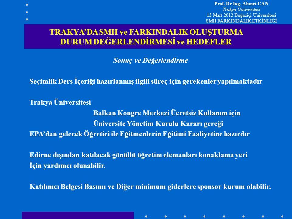 Sonuç ve Değerlendirme Seçimlik Ders İçeriği hazırlanmış ilgili süreç için gerekenler yapılmaktadır Trakya Üniversitesi Balkan Kongre Merkezi Ücretsiz Kullanım için Üniversite Yönetim Kurulu Kararı gereği EPA'dan gelecek Öğretici ile Eğitmenlerin Eğitimi Faaliyetine hazırdır Edirne dışından katılacak gönüllü öğretim elemanları konaklama yeri İçin yardımcı olunabilir.