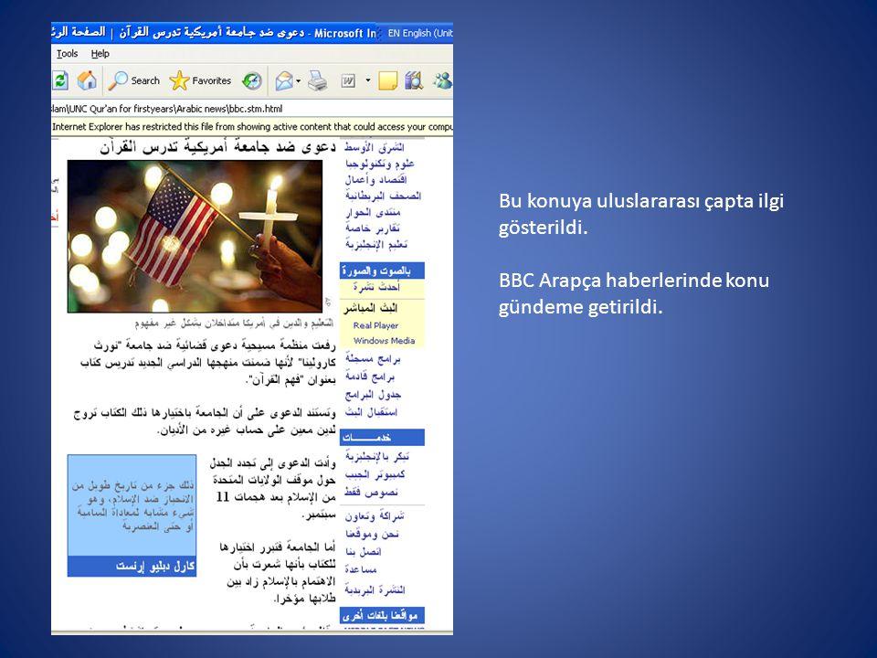 Bu konuya uluslararası çapta ilgi gösterildi. BBC Arapça haberlerinde konu gündeme getirildi.
