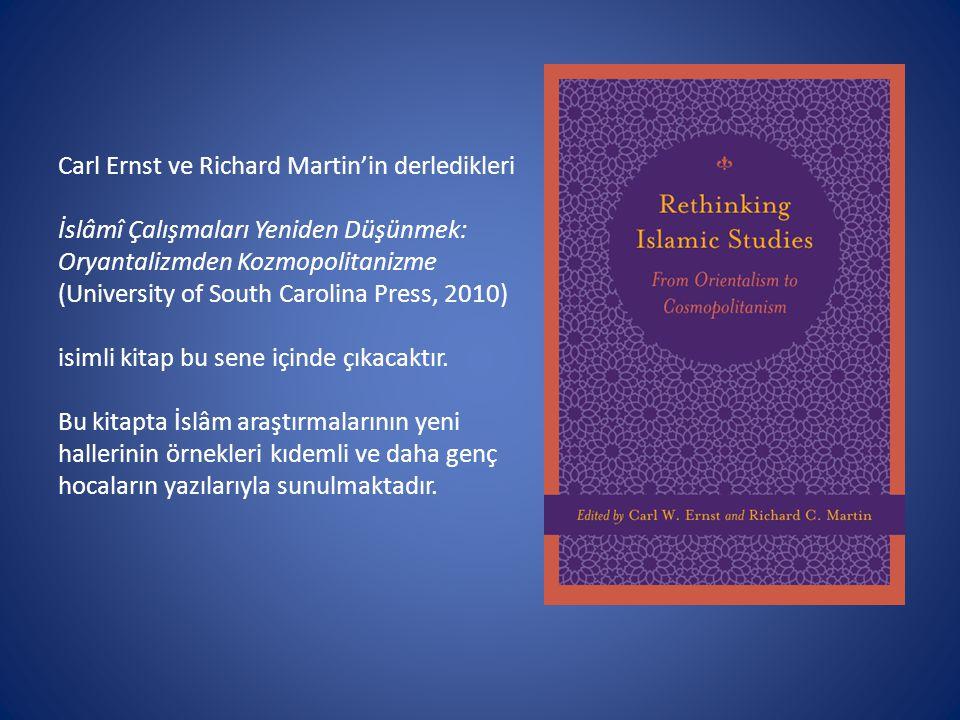 Carl Ernst ve Richard Martin'in derledikleri İslâmî Çalışmaları Yeniden Düşünmek: Oryantalizmden Kozmopolitanizme (University of South Carolina Press,