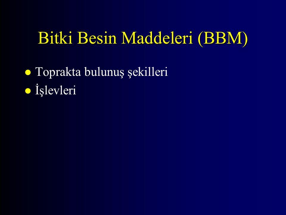 Bitki Besin Maddeleri (BBM) l Toprakta bulunuş şekilleri l İşlevleri