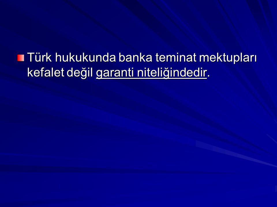 Teminat mektubunun sahte olması halinde de, bankanın muhatapla bir sözleşme ilişkisine girme iradesi söz konusu olamayacağından, gene ödeme yapma yükümü yoktur.