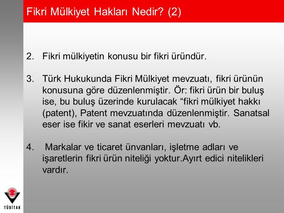 Fikri Mülkiyet Hakları Nedir? (2) 2. Fikri mülkiyetin konusu bir fikri üründür. 3.Türk Hukukunda Fikri Mülkiyet mevzuatı, fikri ürünün konusuna göre d
