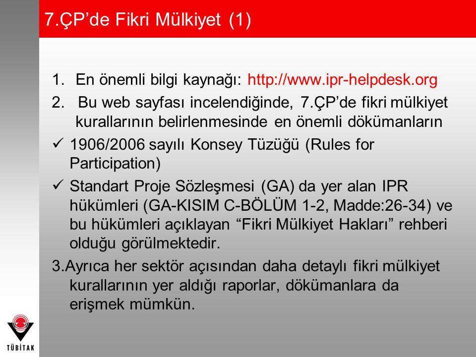 7.ÇP'de Fikri Mülkiyet (1) 1.En önemli bilgi kaynağı: http://www.ipr-helpdesk.org 2. Bu web sayfası incelendiğinde, 7.ÇP'de fikri mülkiyet kurallarını