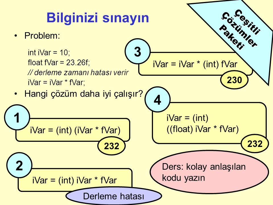 Operatörler Atama işlemi: = Aritmetik: +, -, *, /, % (mod), ve diğerleri int numLect = 2; int numStudents = 583; int studentsPerLect; studentsPerLect