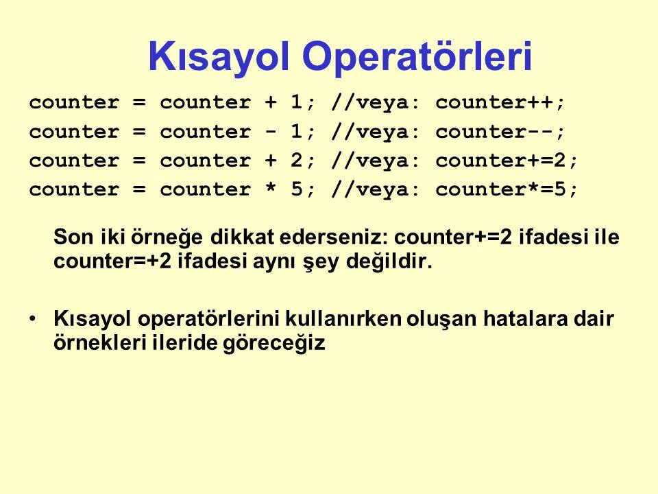 Bilginizi sınayın Problem: int iVar = 10; float fVar = 23.26f; // derleme zamanı hatası verir iVar = iVar * fVar; Hangi çözüm daha iyi çalışır? iVar =