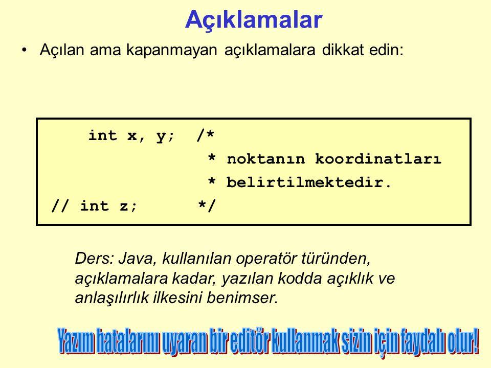 1. C dilindeki gibi açıklamalar /* */; 2. C++ dilindeki gibi // ile başlayan açıklamalar 3. /**...*/ ifadeleri arasında yazılan açıklamalar : /*/ /* /