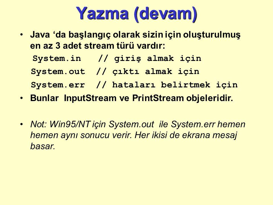 "Ekrana yazma Java: –System.out.println( ); –System.out.println( ); // boş satır ekler –System.out.println(5); // ekrana 5 yazar –System.out.println(""M"